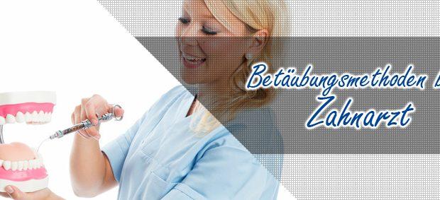 Betaeubungsmethoden beim Zahnarzt